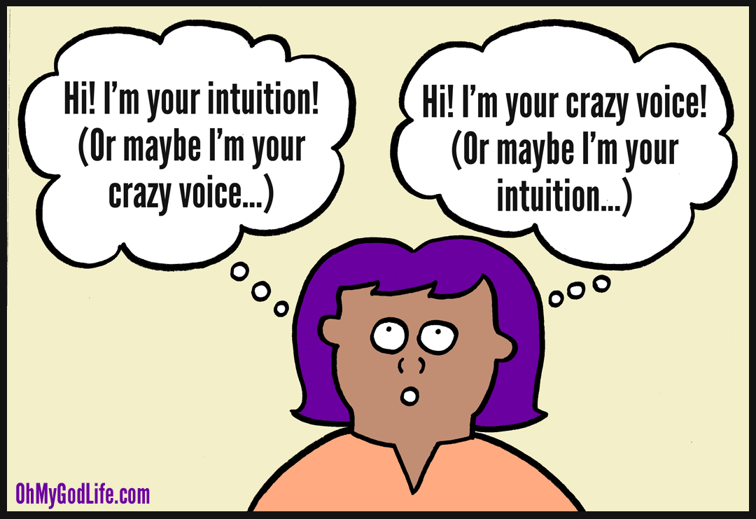 Is It My Intuition? Or My Crazy Voice?